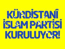 Kürdistani İslami Parti KURULUYOR !