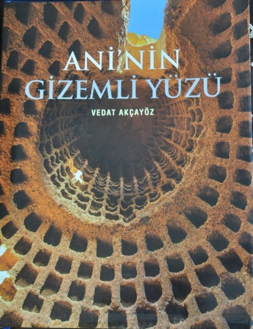 Akçayöz'ün 'Ani'nin Gizemli Yüzü' Kitabı